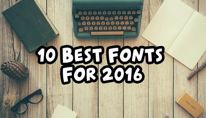 best-web-fonts-of-2016